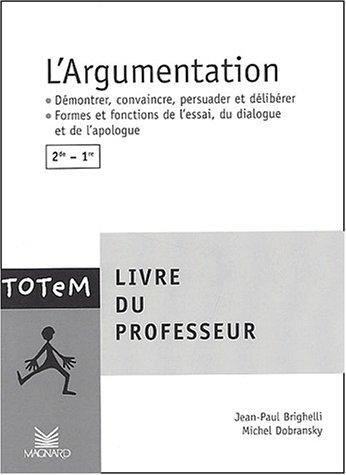 L'argumentation, 2nde-1ère : Livre du professeur