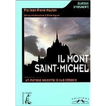 Il Mont Saint-Michel. Un monaco racconta la sua abbazia