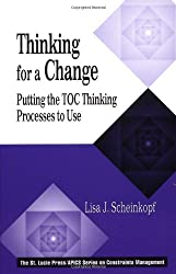 Thinking for a Change: Putting the TOC Thinking Processes to Use (APICS Constraints Management)