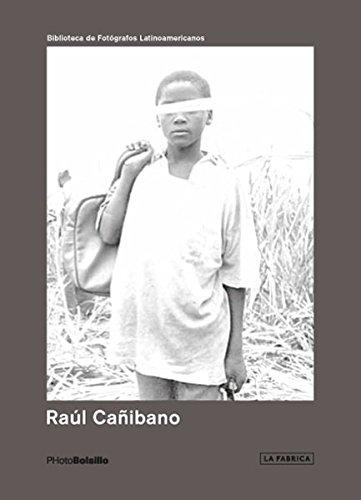 Raúl Cañibano (Photobolsillo. Biblioteca de autores Latinoamericanos) por Raúl Cañibano
