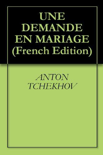 UNE DEMANDE EN MARIAGE par ANTON TCHEKHOV