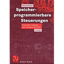 Speicherprogrammierbare Steuerungen in der Praxis: Programmiersprachen von STEP 7, Aufgaben und Lösungen (Studium Technik)