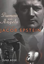 Daemons & Angels: A Life of Jacob Epstein