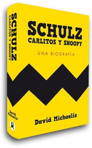 Schulz, Carlitos y Snoopy: Una biografía (Es Pop ensayo)