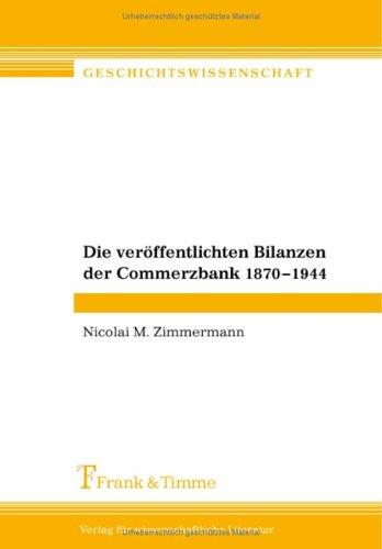 die-veroffentlichten-bilanzen-der-commerzbank-1870-1944-eine-bilanzanalyse-unter-einbeziehung-der-bi