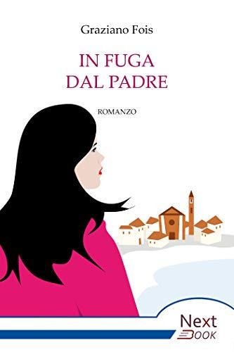 In fuga dal padre (Italian Edition)