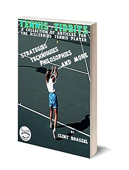 Descargar gratis Tennis Tidbits: A Collection of Articles for Tennis Players (A CB Tennis eBook Series 5) PDF