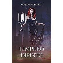 L'Impero Dipinto: La Magia Pantelica vol. 1