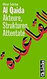 Al Qaida. Akteure, Strukturen, Attentate