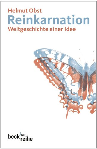 Reinkarnation: Weltgeschichte einer Idee (Beck'sche Reihe 1896)