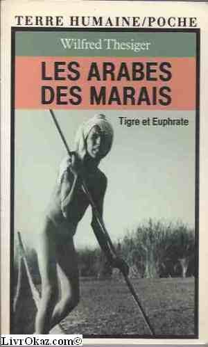 Les Arabes des marais : Tigre et Euphrate (Terre humaine) par Wilfred Thesiger