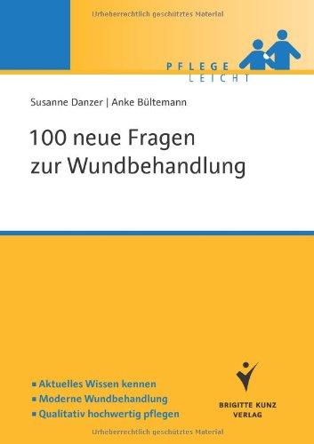 100-neue-fragen-zur-wundbehandlung-aktuelles-wissen-kennen-moderne-wundbehandlung-qualitativ-hochwer
