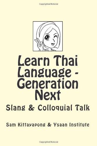 Learn Thai Language: Generation Next: Slang & Colloquial Talk por Ysaan Institute