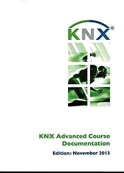 KNX Advanced Course Documentation (English Edition) par [Association, KNX]