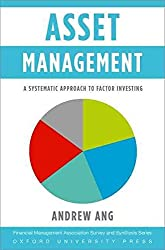 [(Asset Management : A Systematic Approach to Factor Investing)] [By (author) Andrew Ang] published on (October, 2014)