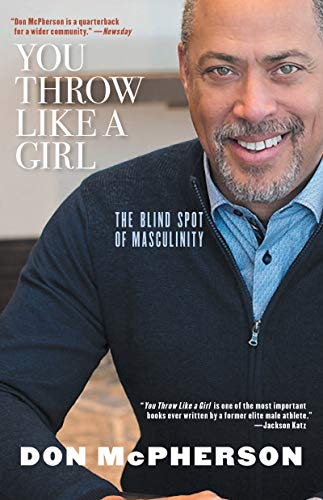 You Throw Like a Girl: The Blind Spot of Masculinity (English Edition)
