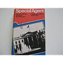Special Agent: 25 Years with the American Secret Service