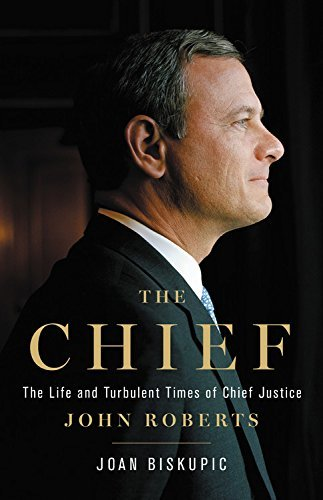 The Chief: The Life and Turbulent Times of Chief Justice John Roberts (English Edition)
