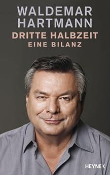 Dritte Halbzeit: Eine Bilanz von [Hartmann, Waldemar]