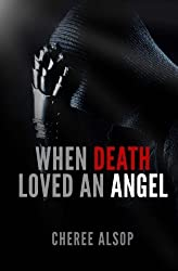 When Death Loved an Angel by Cheree L Alsop (2013-10-16)