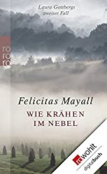 Wie Krähen im Nebel: Laura Gottbergs zweiter Fall (Laura Gottberg ermittelt 2)