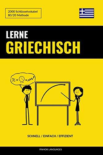 Lerne Griechisch - Schnell / Einfach / Effizient: 2000 Schlüsselvokabel