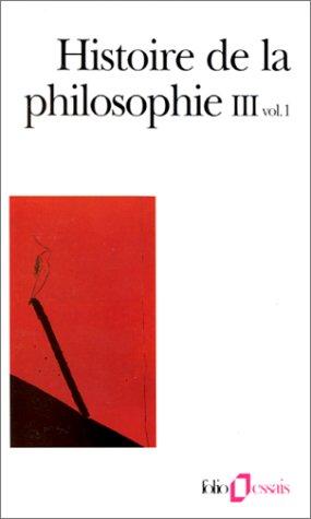 Histoire de la philosophie, tome 3, volume 1