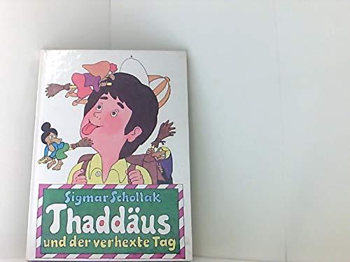 Thaddäus und der verhexte Tag