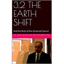 3.2 THE EARTH SHIFT: And the Birth of the Universal Council (Keshe foundation Workshops Year 3 Book 2) (English Edition)
