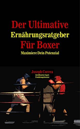 Der Ultimative Ernährungsratgeber Für Boxer: Maximiere Dein Potenzial