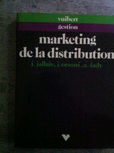 Le Marketing de la distribution : Application au point de vente par Jallais