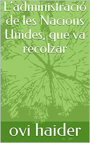 L'administració de les Nacions Unides, que va recolzar  (Catalan Edition) por ovi  haider
