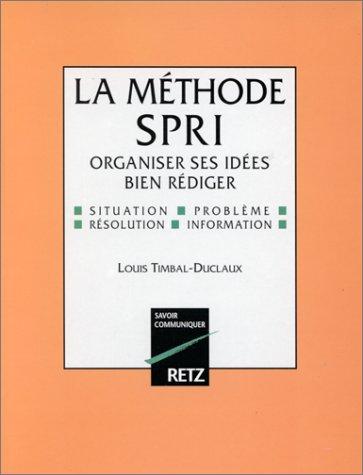 La mthode SPRI : Organiser ses ides bien rdiger