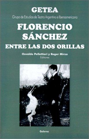 Florencio Sanchez Entre Las DOS Orillas