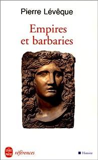 Empires et barbaries par Pierre Lévêque