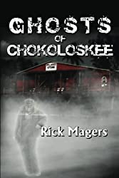 Ghosts of Chokoloskee by Rick Magers (2015-03-09)