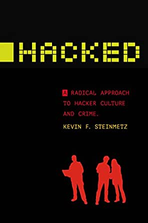 Hacked: A Radical Approach to Hacker Culture and Crime