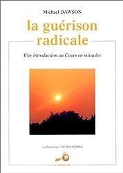 La guérison radicale : Une introduction au