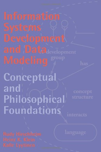 Information Systems Development and Data Modeling: Conceptual and Philosophical Foundations (Cambridge Tracts in Theoretical Computer Science)
