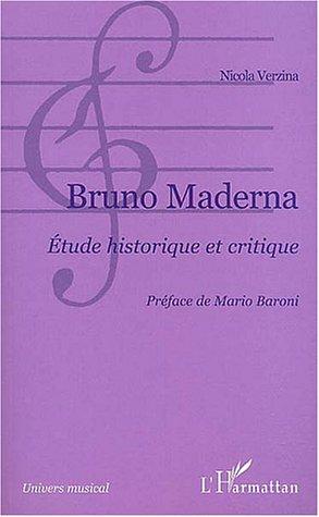 Bruno Maderna : Etude historique et critique