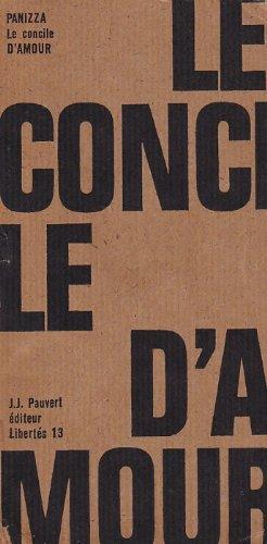 Oscar Panizza. La Concile d'amour : Edas Liebeskonzile, tragdie cleste, Zurich, 1895. Traduit de l'allemand par Jean Brjoux. Prface de Andr Breton