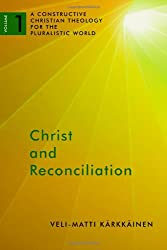 Christ and Reconciliation (A Constructive Christian Theology for the Pluralistic World)