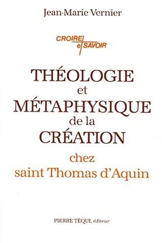Théologie et métaphysique de la création chez saint Thomas d'Aquin