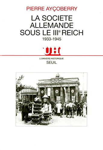La Société allemande sous le IIIe Reich (1933-1945) (L'Univers historique) par  Le Seuil