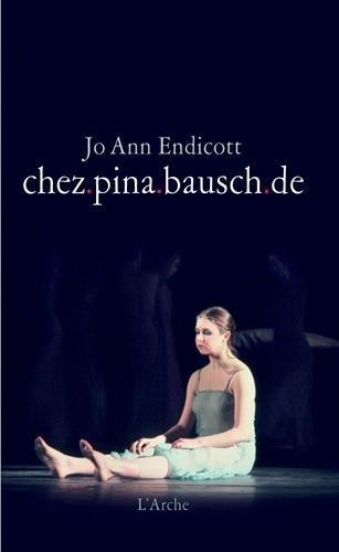 chez.pina.bausch.de par Jo-Ann Endicott