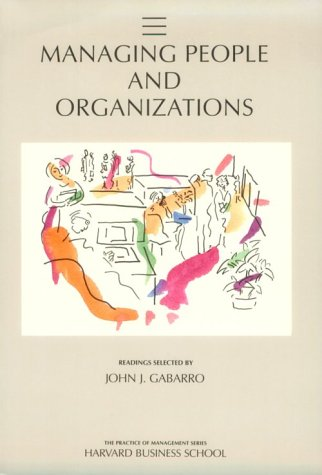 Managing People and Organizations: Realizing the Promise of Enterprise Systems (Practice of Management) por John J. Gabarro