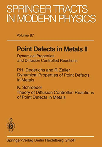 Point Defects in Metals II: Dynamical Properties and Diffusion Controlled Reactions (Springer Tracts in Modern Physics (87), Band 87)