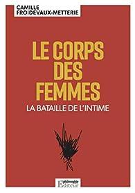Le corps des femmes par Camille Froidevaux-Metterie