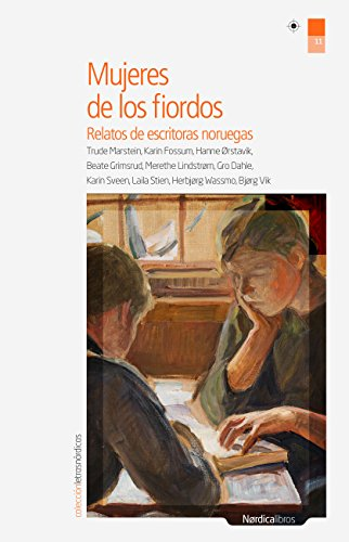 Mujeres de los fiordos: Relatos de escritoras noruegas (Letras Nórdicas nº 11) por Cristina Gómez Baggethun