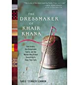 The Dressmaker of Khair Khana: Five Sisters, One Remarkable Family, and the Woman Who Risked Everything to Keep Them Safe [ THE DRESSMAKER OF KHAIR KHANA: FIVE SISTERS, ONE REMARKABLE FAMILY, AND THE WOMAN WHO RISKED EVERYTHING TO KEEP THEM SAFE ] by Lemmon, Gayle Tzemach (Author) Mar-01-2011 [ Hardcover ]